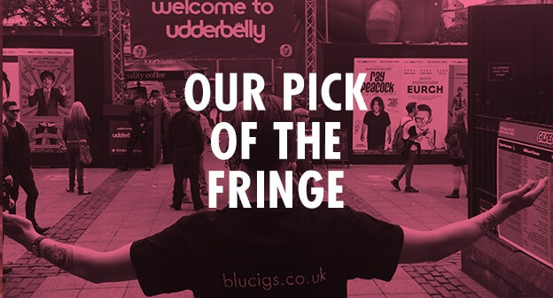 Our Pick of the Fringe