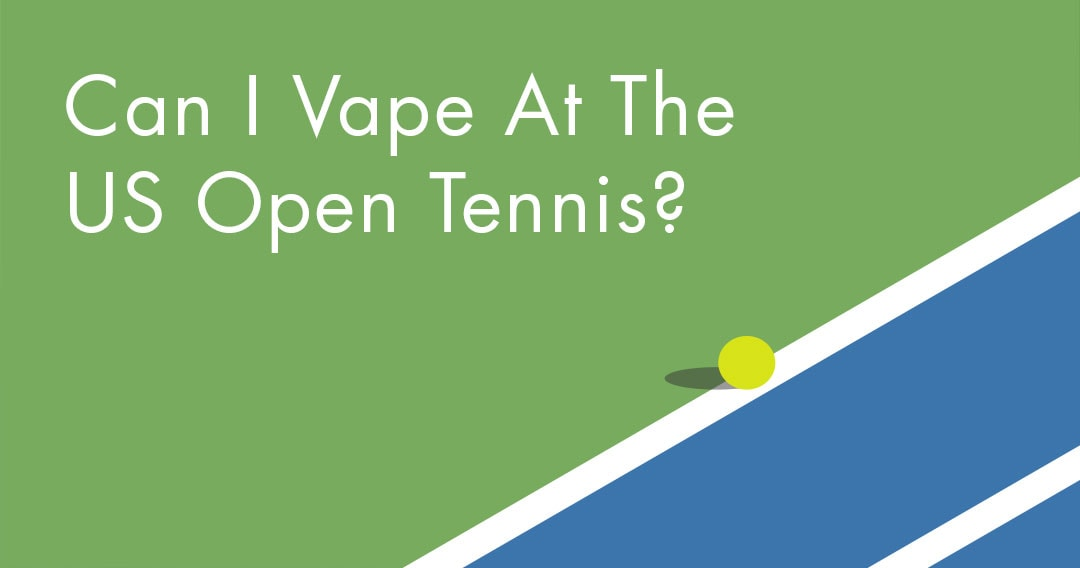 Can I Vape at the US Open Tennis?